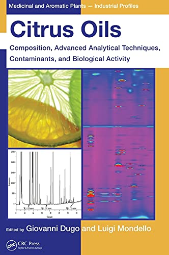 9781439800287: Citrus Oils: Composition, Advanced Analytical Techniques, Contaminants, and Biological Activity (Medicinal and Aromatic Plants - Industrial Profiles)