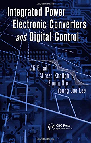 Integrated Power Electronic Converters and Digital Control: Ali Emadi