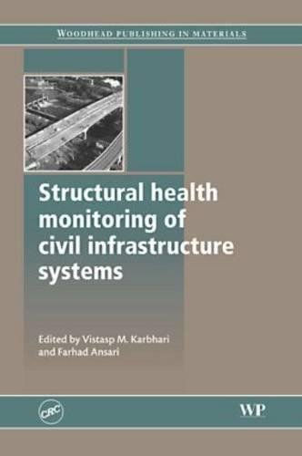 9781439801314: Structural Health Monitoring of Civil Infrastructure Systems (Woodhead Publishing in Materials)