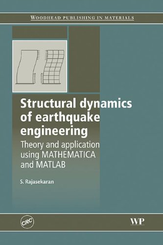 9781439801321: Structural Dynamics of Earthquake Engineering: Theory and Application using Mathematica and Matlab (Woodhead Publishing in Materials)