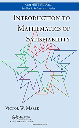 9781439801673: Introduction to Mathematics of Satisfiability (Chapman & Hall/CRC Studies in Informatics Series)