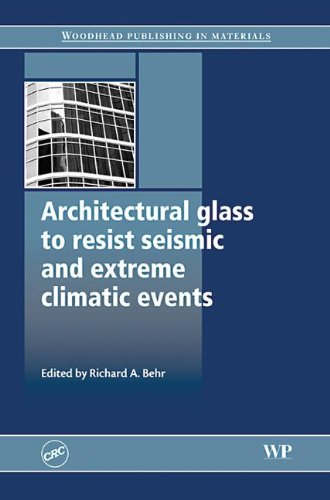 9781439801703: Architectural Glass to Resist Seismic and Extreme Climatic Events