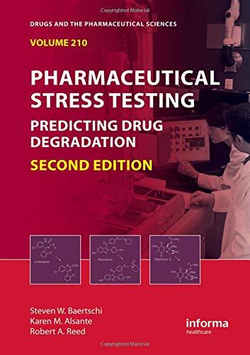 Pharmaceutical Stress Testing 2Ed Predicting Drug Degradation: Baertschi S.W.