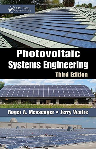 Photovoltaic Systems Engineering, Third Edition: Ventre, Jerry, Messenger,