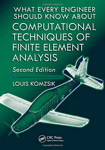 9781439802946: What Every Engineer Should Know about Computational Techniques of Finite Element Analysis, Second Edition
