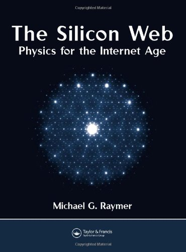 9781439803110: The Silicon Web: Physics for the Internet Age