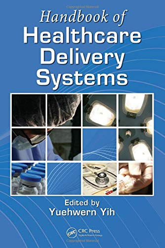9781439803332: Handbook of Healthcare Delivery Systems (Industrial and Systems Engineering Series)