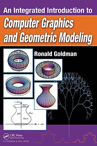 An Integrated Introduction to Computer Graphics and Geometric Modeling (Chapman & Hall/CRC...