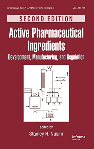 9781439803363: Active Pharmaceutical Ingredients: Development, Manufacturing, and Regulation (Drugs and the Pharmaceutical Sciences)