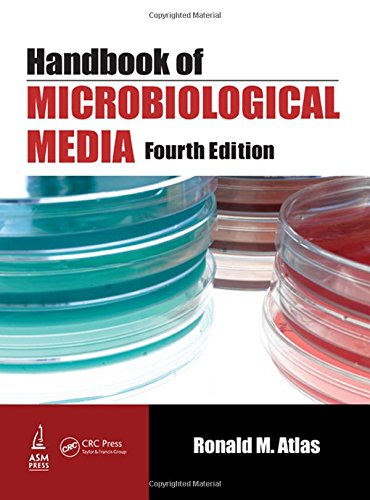 Handbook of Microbiological Media, Fourth Edition: Ronald M. Atlas