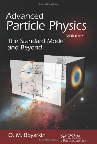 9781439804162: Advanced Particle Physics Volume II: The Standard Model and Beyond