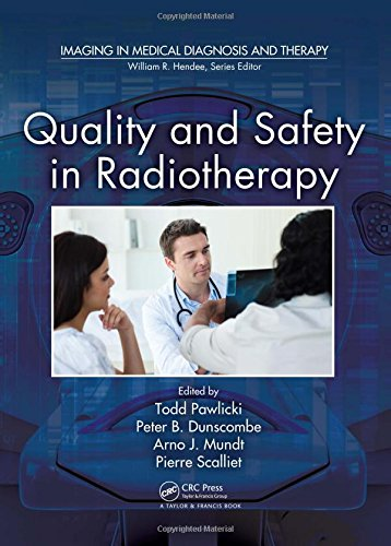 9781439804360: Quality and Safety in Radiotherapy (Imaging in Medical Diagnosis and Therapy)