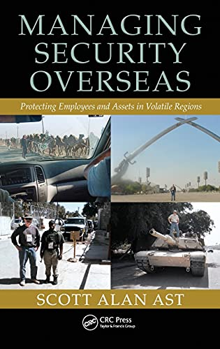 9781439804674: Managing Security Overseas: Protecting Employees and Assets in Volatile Regions