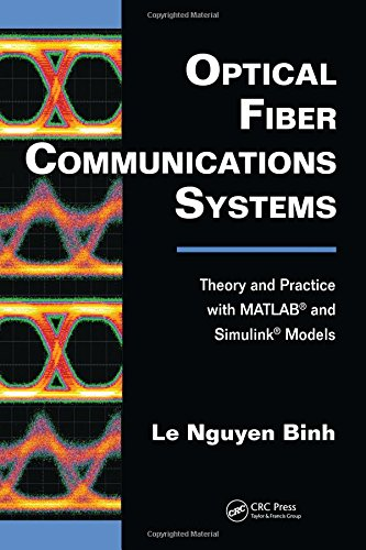 9781439806203: Optical Fiber Communications Systems: Theory and Practice with MATLAB® and Simulink® Models (Optics and Photonics)