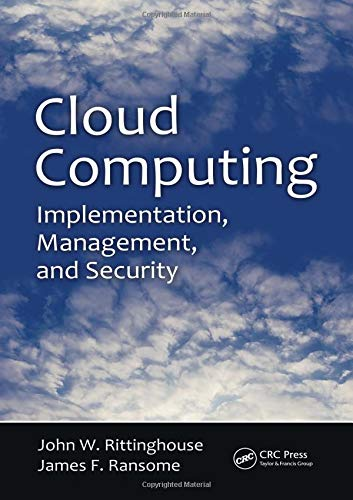 Cloud Computing: Implementation, Management, and Security: Rittinghouse, John W.