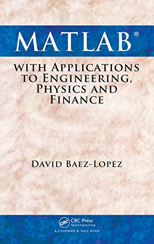9781439806975: MATLAB with Applications to Engineering, Physics and Finance