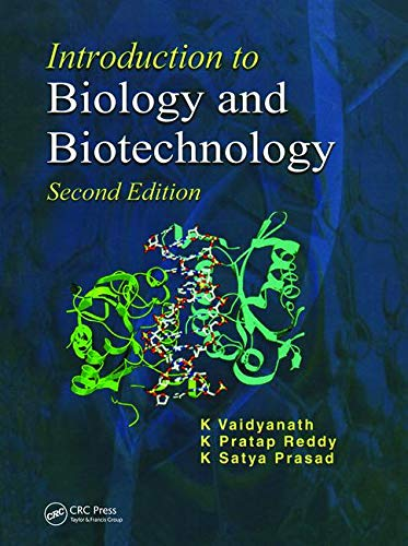 Introduction to Biology and Biotechnology, Second Edition: K. Vaidyanath; K.