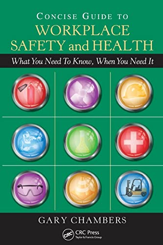 Concise Guide to Workplace Safety and Health: What You Need to Know, When You Need It: Chambers, ...