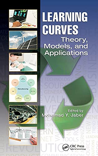 9781439807385: Learning Curves: Theory, Models, and Applications (Systems Innovation Book Series)