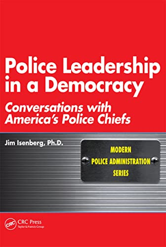 9781439808344: Police Leadership in a Democracy: Conversations with America's Police Chiefs