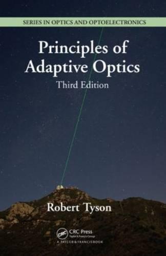 9781439808580: Principles of Adaptive Optics, Third Edition (Series in Optics and Optoelectronics)