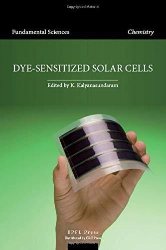 Dye-Sensitized Solar Cells: Kalyanasundaram Kuppuswamy