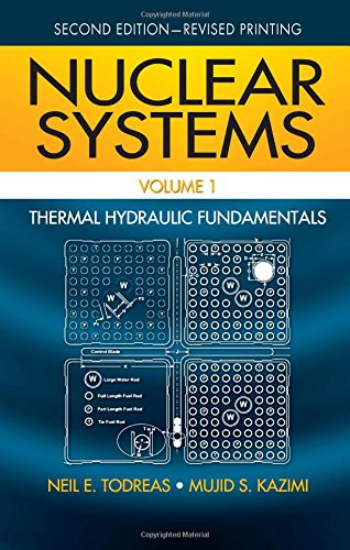 Nuclear Systems Volume I: Thermal Hydraulic Fundamentals,: Todreas, Neil E.,
