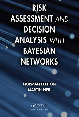 9781439809105: Risk Assessment and Decision Analysis with Bayesian Networks