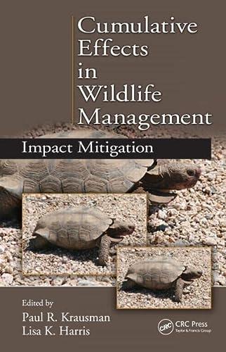 9781439809167: Cumulative Effects in Wildlife Management: Impact Mitigation