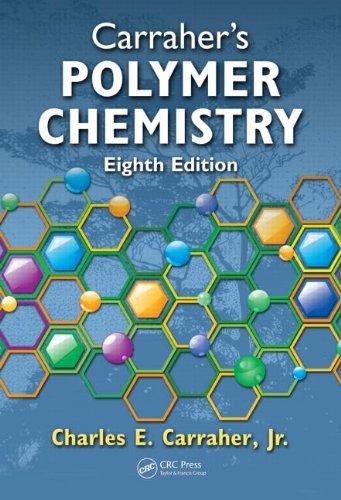 9781439809556: Carraher's Polymer Chemistry, Eighth Edition
