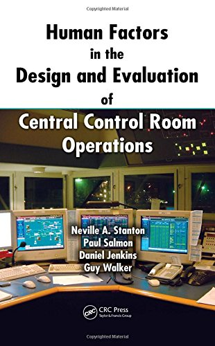 9781439809914: Human Factors in the Design and Evaluation of Central Control Room Operations