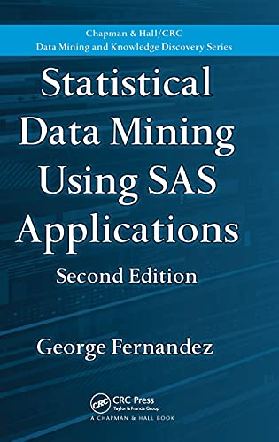9781439810750: Statistical Data Mining Using SAS Applications, Second Edition (Chapman & Hall/CRC Data Mining and Knowledge Discovery Series)