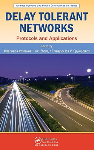 9781439811085: Delay Tolerant Networks: Protocols and Applications (Wireless Networks and Mobile Communications)