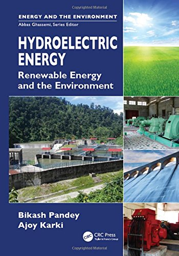 Hydroelectric Energy: Renewable Energy and the Environment: Bikash Pandey, Ajoy