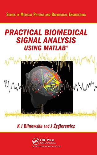 9781439812020: Practical Biomedical Signal Analysis Using MATLAB® (Series in Medical Physics and Biomedical Engineering)