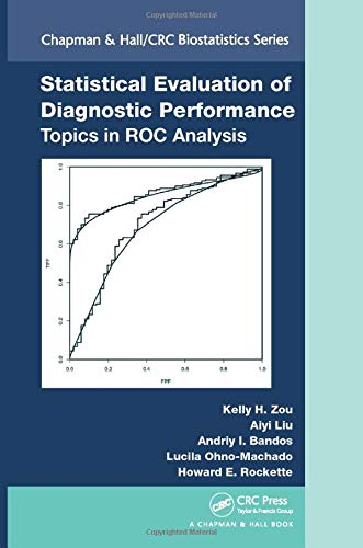 9781439812228: Statistical Evaluation of Diagnostic Performance: Topics in ROC Analysis (Chapman & Hall/CRC Biostatistics Series)