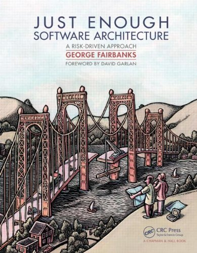 9781439812341: Just Enough Software Architecture: A Risk-Driven Approach (Software Engineering)
