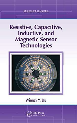 9781439812440: Resistive, Capacitive, Inductive, and Magnetic Sensor Technologies