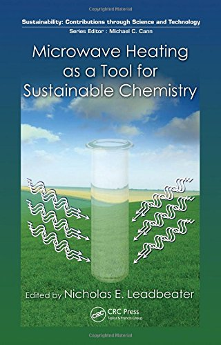 9781439812693: Microwave Heating as a Tool for Sustainable Chemistry (Sustainability: Contributions through Science and Technology)