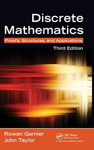 9781439812808: Discrete Mathematics: Proofs, Structures and Applications, Third Edition