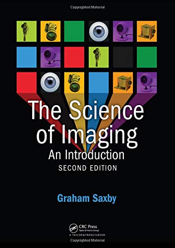 The Science of Imaging, Second Edition: Saxby, Graham