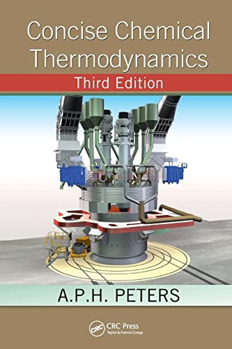 Concise Chemical Thermodynamics, Third Edition: Peters, A.P.H.