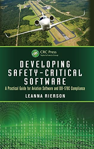 9781439813683: Developing Safety-Critical Software: A Practical Guide for Aviation Software and DO-178C Compliance