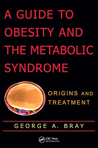 9781439814574: A Guide to Obesity and the Metabolic Syndrome: Origins and Treatment