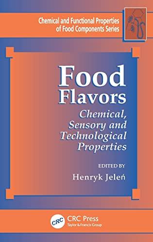 Food Flavors: Chemical, Sensory and Technological Properties (Chemical & Functional Properties ...