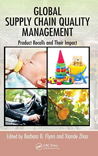 9781439815540: Global Supply Chain Quality Management: Product Recalls and Their Impact (Supply Chain Integration Modeling, Optimization and Application)
