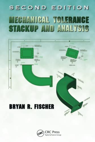 9781439815724: Mechanical Tolerance Stackup and Analysis, Second Edition (Mechanical Engineering)