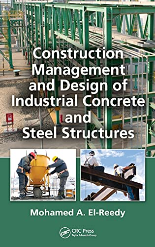 9781439815991: Construction Management and Design of Industrial Concrete and Steel Structures