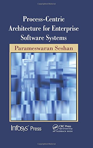 Process-Centric Architecture for Enterprise Software Systems (Special Indian Edition): Parameswaran...