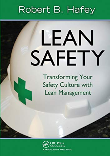 9781439816424: Lean Safety: Transforming your Safety Culture with Lean Management
